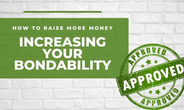 How to Raise More Money by Increasing Your Bondability
