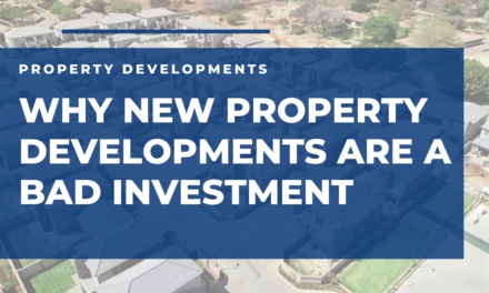 Why New Property Developments are a BAD Investment