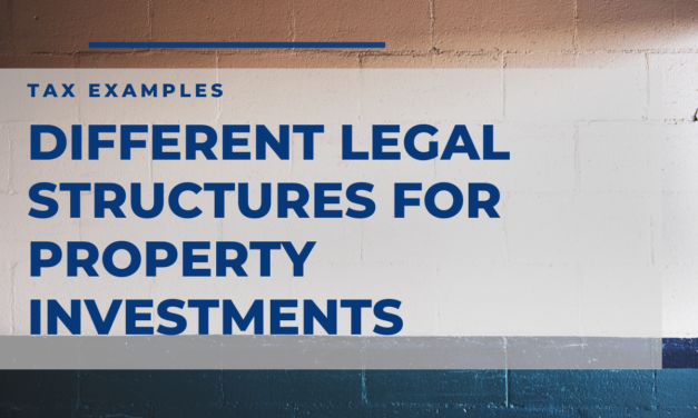 Practical Examples of Taxes for Different Legal Structures for Property Investments