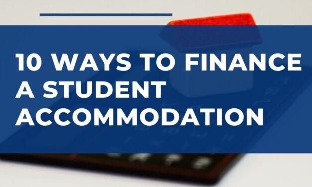 10 Ways to Finance a Student Accommodation